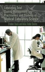 Laboratory Total Quality Management for Practitioners and Students of Medical Laboratory Science - Erhabor Osaro