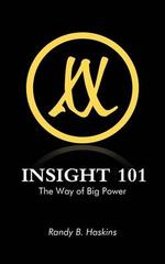 Insight 101 : The Way of Big Power - Randy B. Haskins