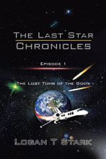 The Last Star Chronicles : The Lost Tomb of the Gods - Logan T Stark