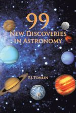 99 New Discoveries in Astronomy - P.J. Tomlin