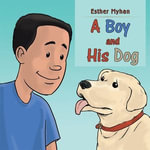A Boy and His Dog - Esther Myhan