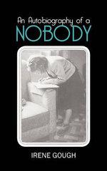 An Autobiography of a Nobody - Irene Gough