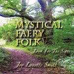 Mystical Faery Folk : Look for the Signs - Joy Lynette Smith