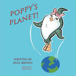 Poppy's Planet! - Russ Brown