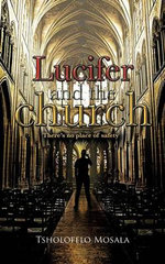 Lucifer and the Church : Learn How to Spot an Altered or Counterfeit Coin - Tsholofelo Mosala