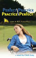 Perfect Practice/Practice Perfect - Chick Lung