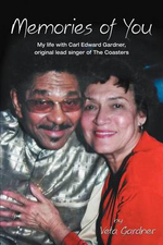 Memories of You : My Life with Carl Edward Gardner, Original Lead Singer of the Coasters - Veta Gardner