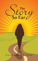 The Story So Far - Vivienne Boulton