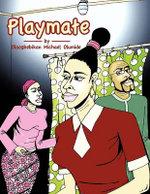 Playmate - Michael Olumide Olaogbebikan