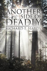 Another Side of Deadly - Richard E. Hardy