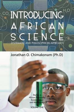 Introducing African Science : Systematic and Philosophical Approach - Jonathan O. Chimakonam (Ph D)