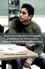 Effects and Implications of Pragmatic Competence for Enhancing Efl University Students Written Performance - Barham Sattar Abdulrahman