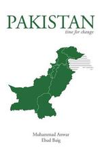Pakistan : Time for Change - Muhammad Anwar