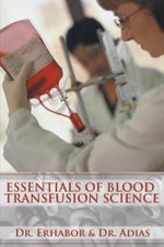 Essentials of Blood Transfusion Science -  Dr. Erhabor & Dr. Adias