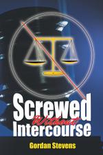 Screwed Without Intercourse - Gordan Stevens