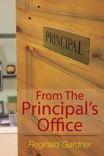 From The Principal's Office - Reginald Gardner
