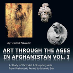 Art Through the Ages in Afghanistan - Hamid Naweed