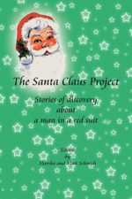 The Santa Claus Project : Stories of Discovery  about  a man in a red suit - Marsha and Matt Schmidt