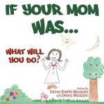 If Your Mom Was..... : What Will You Do? - Fatima Khalif
