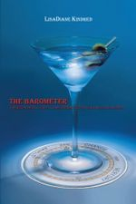 The Barometer : A Bartender's Guide to Measuring Up in your Relationships - LisaDiane Kindred