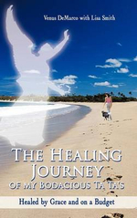 The Healing Journey of My Bodacious Ta Ta's : Healed by Grace and on a Budget - Venus DeMarco