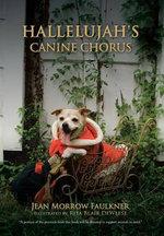 Hallelujah's Canine Chorus - Jean Morrow Faulkner