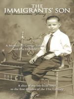The Immigrants' Son, An American Story : A Memoir - George Trebat