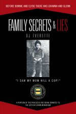 FAMILY SECRETS & LIES : BEFORE BONNIE AND CLYDE THERE WAS GRAMMA AND GLENN - DJ Everette