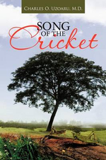 Song of the Cricket - Charles O. Uzoaru M. D.