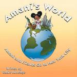 Amani's World : Amani and Friends Go to New York City - Eddie Rutledge