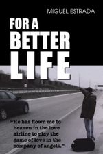 For A Better Life - Miguel Estrada