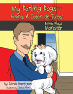 My Darling Dogs--Emma, A Coton de Tulear : Emma Plays Monster - Glenda Harrington