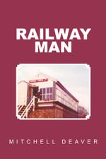 Railway Man - Mitchell Deaver