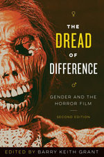 The Dread of Difference : Gender and the Horror Film