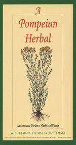 A Pompeian Herbal : Ancient and Modern Medicinal Plants - Wilhelmina Feemster Jashemski