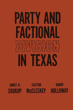 Party and Factional Division in Texas - James R. Soukup