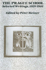 The Prague School : Selected Writings, 1929-1946