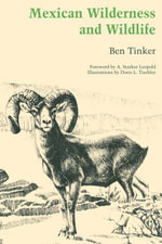 Mexican Wilderness and Wildlife - Ben Tinker