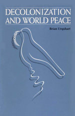 Decolonization and World Peace - Brian Urquhart