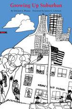 Growing Up Suburban - Edward A. Wynne