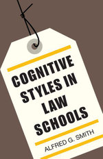 Cognitive Styles in Law Schools - Alfred G. Smith