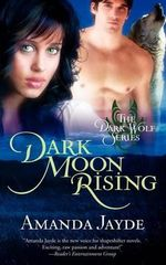 Dark Moon Rising : Dark Wolf Series - Amanda Jayde