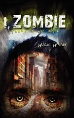 I, Zombie - Hugh Howey