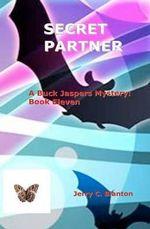 Secret Partner : A Buck Jaspers Mystery: Book Eleven - Jerry C Blanton