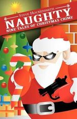 Naughty : Nine Tales of Christmas Crime - Steve Hockensmith
