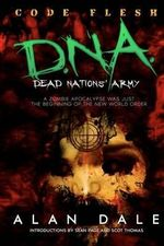 Dead Nations' Army Book One : Code Flesh: The True Zombie War - MR Alan Dale