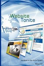 Website Tonite : Easy Handbook to Get on the Webtonite - Bill Orrtec