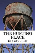 The Hurting Place - Rob Cummings