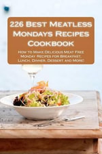 226 Best Meatless Mondays Recipes Cookbook - Alison Thompson