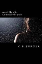 Sounds Like a Lie But Its Realy the Truth : The Liturgical Ministry Series - C P Turner